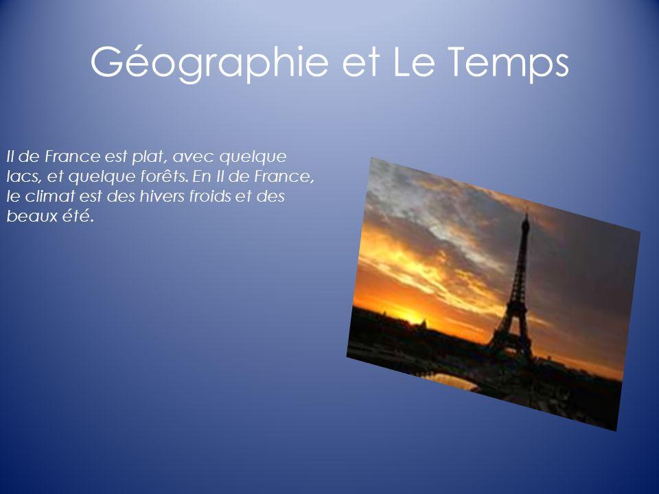 Géographie et Le Temps Il de France est plat, avec quelque lacs, et quelque forêts. En Il de France, le climat est des hivers froids et des beaux été.