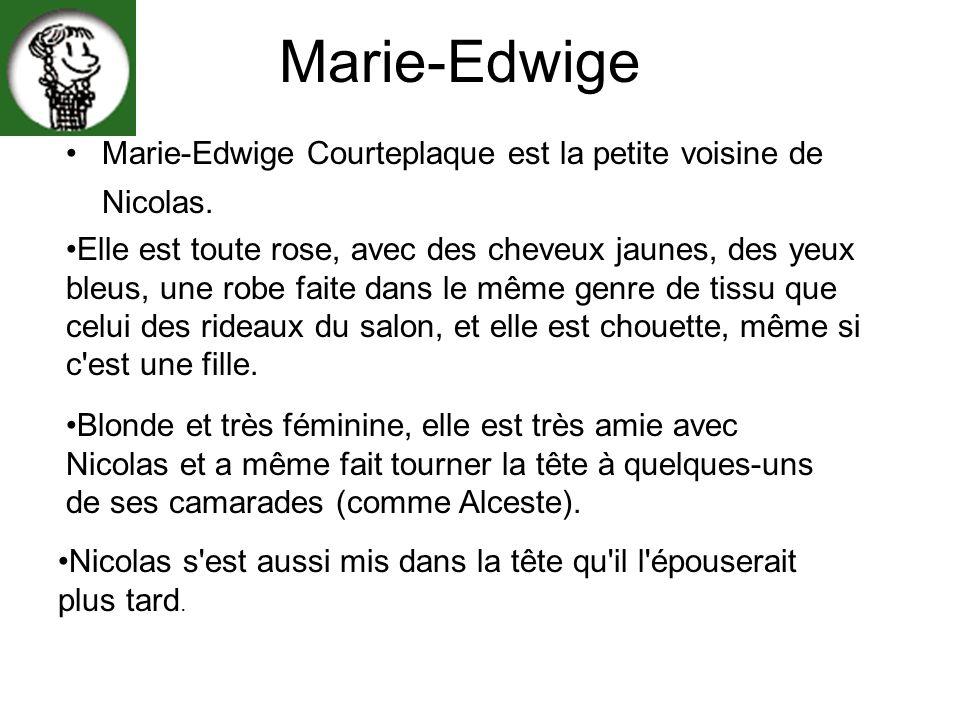 Marie-Edwige Marie-Edwige Courteplaque est la petite voisine de Nicolas. Elle est toute rose, avec des cheveux jaunes, des yeux bleus, une robe faite
