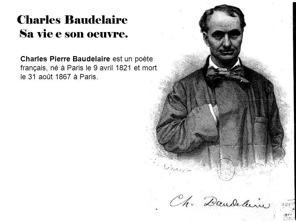 Charles Baudelaire Sa vie e son oeuvre.