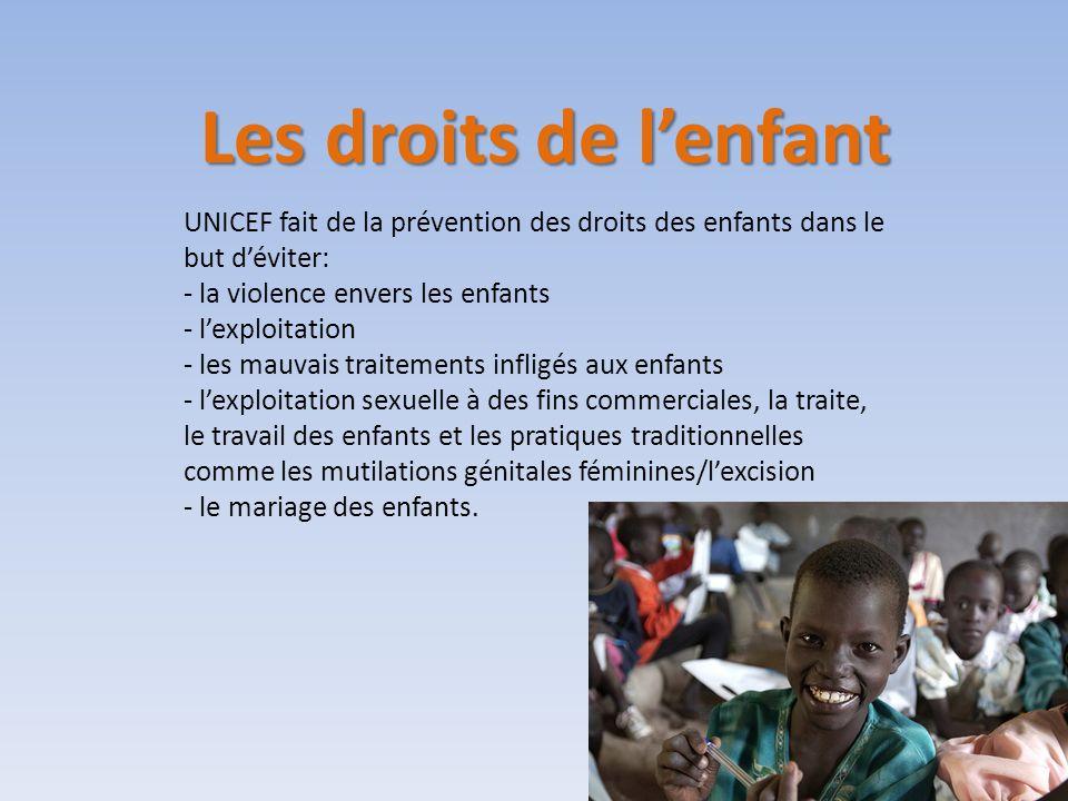 UNICEF fait de la prévention des droits des enfants dans le but déviter: - la violence envers les enfants - lexploitation - les mauvais traitements in