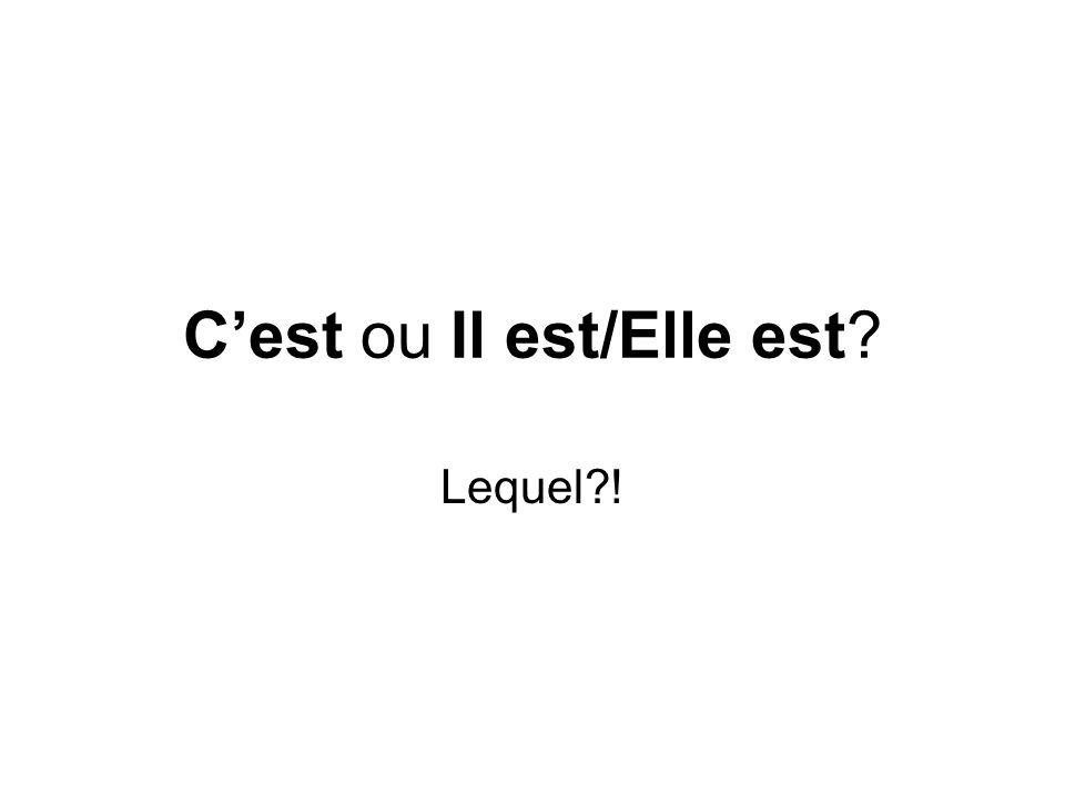 Cest ou Il est/Elle est Lequel !