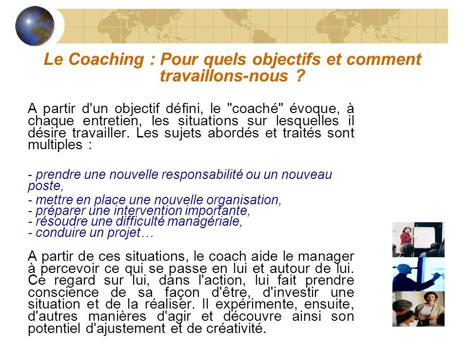 Le Coaching : Pour quels objectifs et comment travaillons-nous ? A partir d'un objectif défini, le