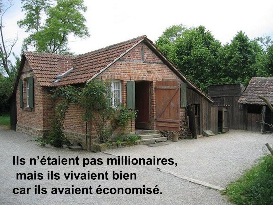 Ils nétaient pas millionaires, mais ils vivaient bien car ils avaient économisé.