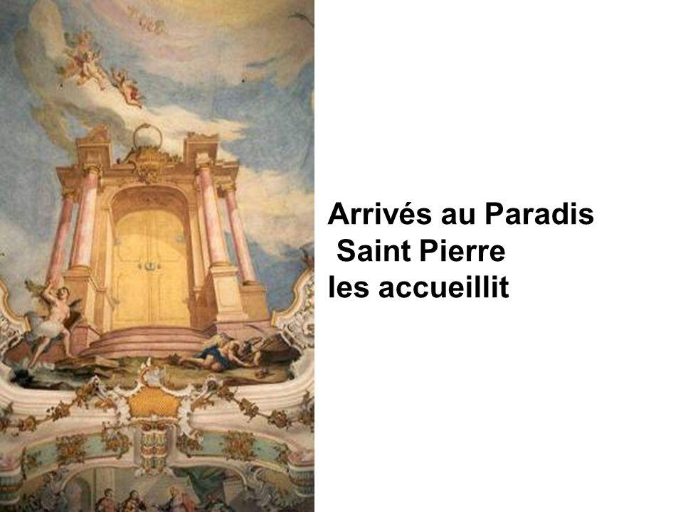 Arrivés au Paradis Saint Pierre les accueillit