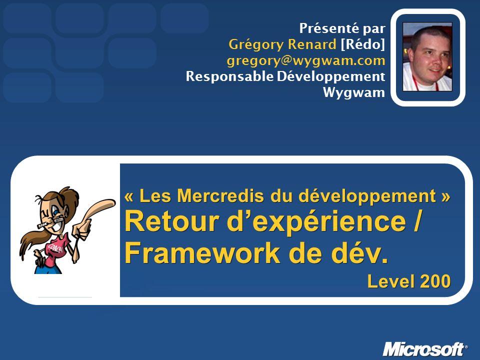 « Les Mercredis du développement » Retour dexpérience / Framework de dév.