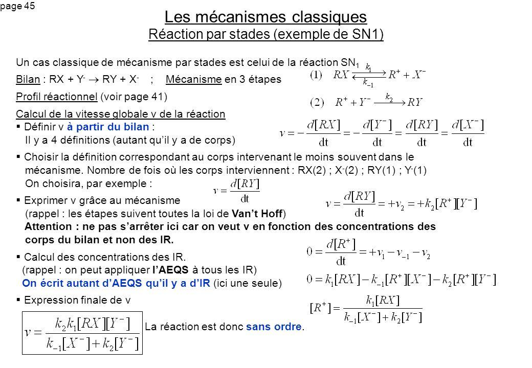 page 45 Un cas classique de mécanisme par stades est celui de la réaction SN 1 Bilan : RX + Y - RY + X - ; Mécanisme en 3 étapes Profil réactionnel (v