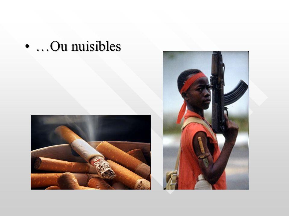 …Ou nuisibles…Ou nuisibles