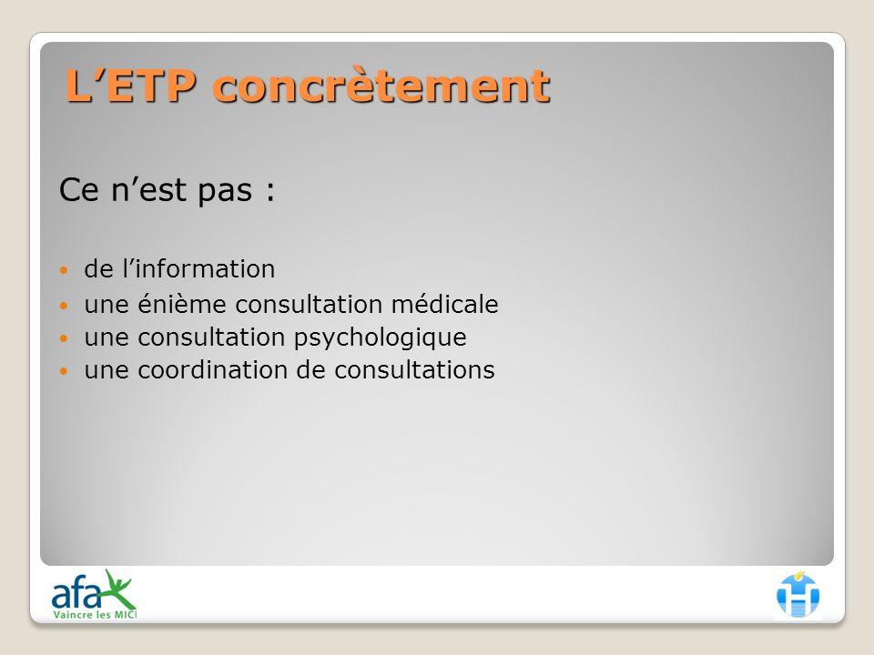 LETP concrètement Ce nest pas : de linformation une énième consultation médicale une consultation psychologique une coordination de consultations