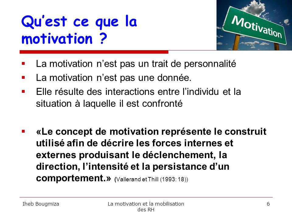 Modèle de base de la motivation Besoin non satisfait TensionRecherche Action Iheb BougmizaLa motivation et la mobilisation des RH 7 Cognitive Comporte- mentale But atteint Oui Non