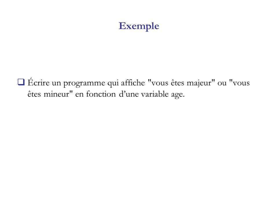 Exemple Écrire un programme qui affiche
