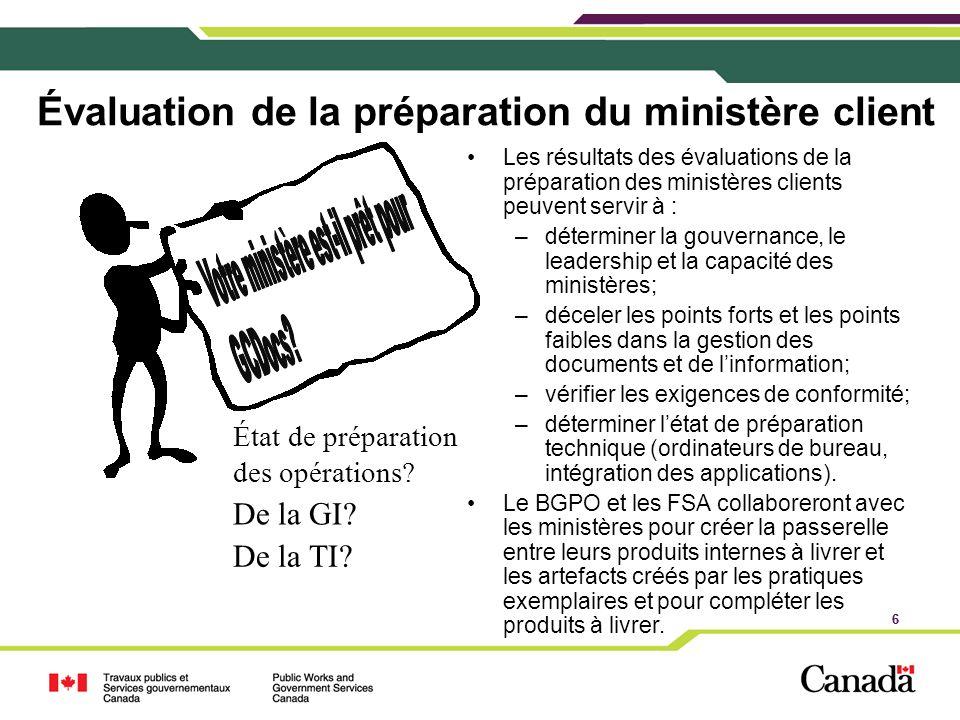 6 Évaluation de la préparation du ministère client 6 Les résultats des évaluations de la préparation des ministères clients peuvent servir à : –déterm