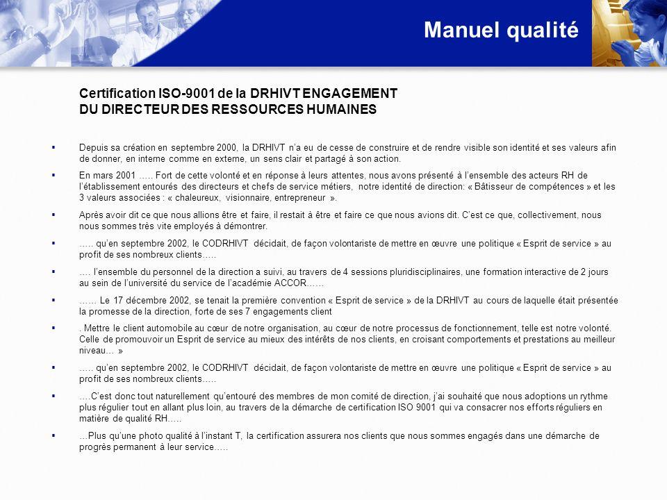 Manuel qualité Certification ISO-9001 de la DRHIVT ENGAGEMENT DU DIRECTEUR DES RESSOURCES HUMAINES Depuis sa création en septembre 2000, la DRHIVT na