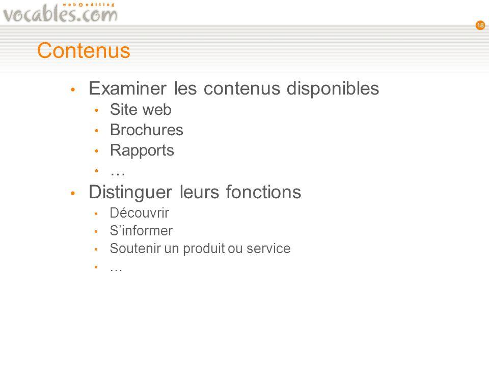 18 Examiner les contenus disponibles Site web Brochures Rapports … Distinguer leurs fonctions Découvrir Sinformer Soutenir un produit ou service … Contenus