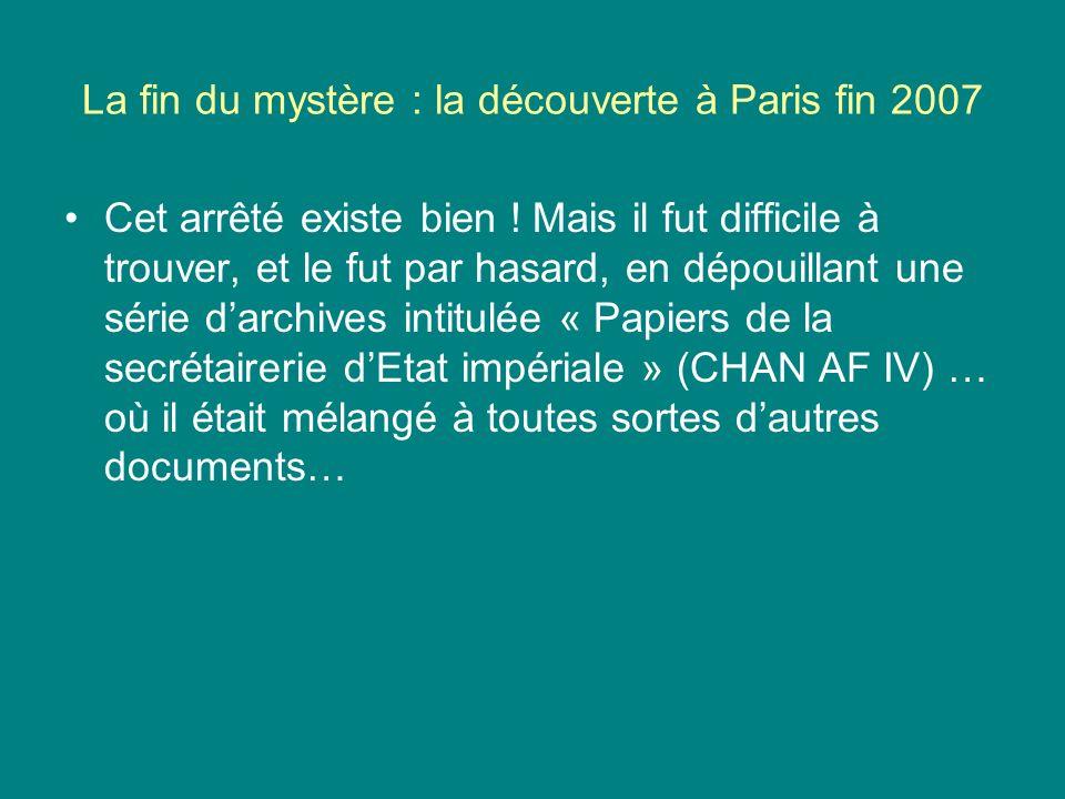 La fin du mystère : la découverte à Paris fin 2007 Cet arrêté existe bien ! Mais il fut difficile à trouver, et le fut par hasard, en dépouillant une
