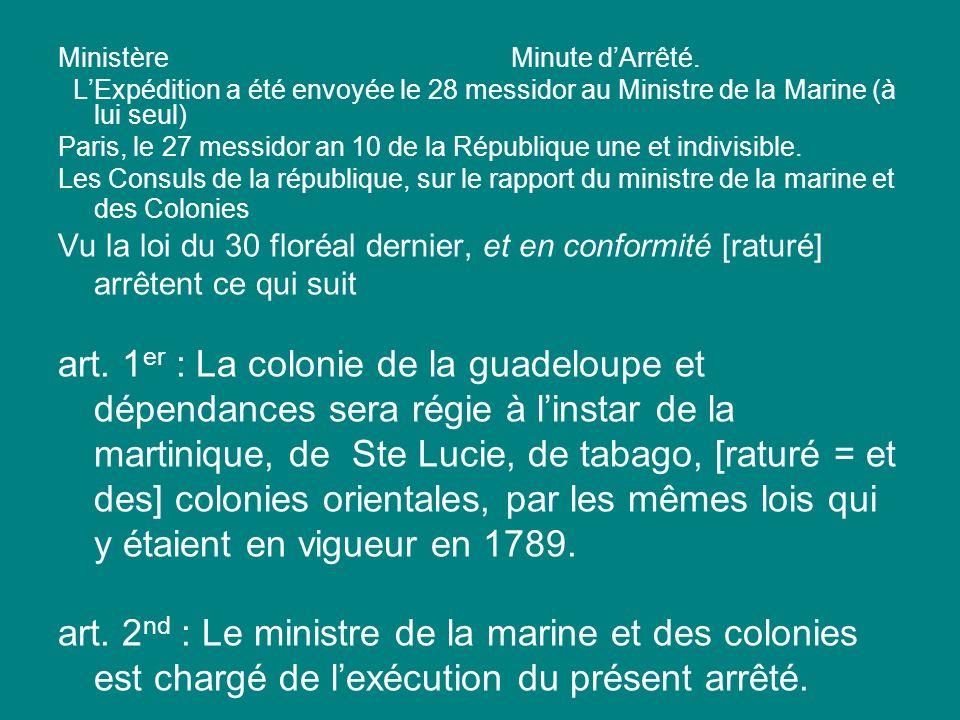 Ministère Minute dArrêté. LExpédition a été envoyée le 28 messidor au Ministre de la Marine (à lui seul) Paris, le 27 messidor an 10 de la République