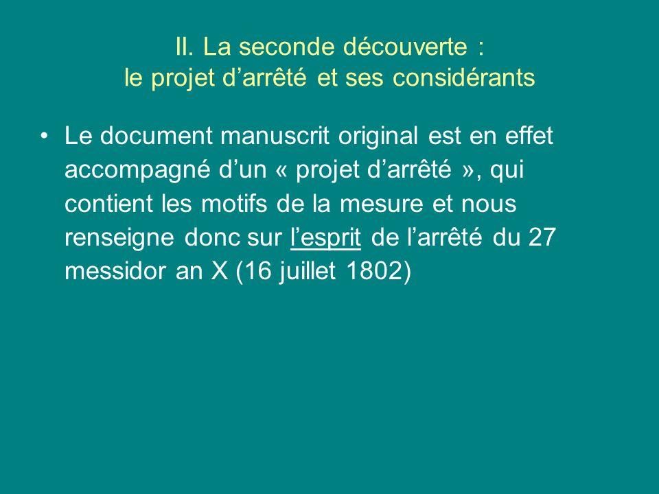 II. La seconde découverte : le projet darrêté et ses considérants Le document manuscrit original est en effet accompagné dun « projet darrêté », qui c