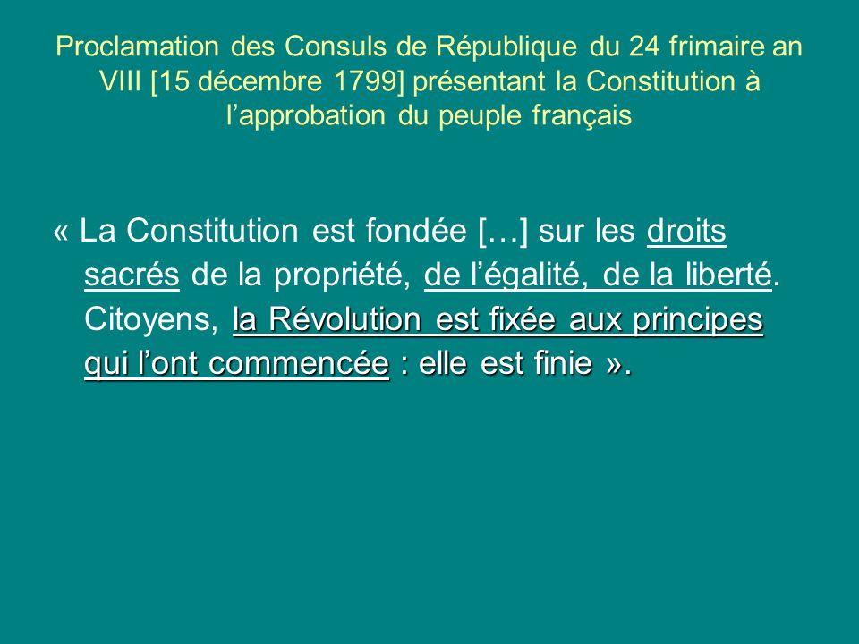 Proclamation des Consuls de République du 24 frimaire an VIII [15 décembre 1799] présentant la Constitution à lapprobation du peuple français la Révol