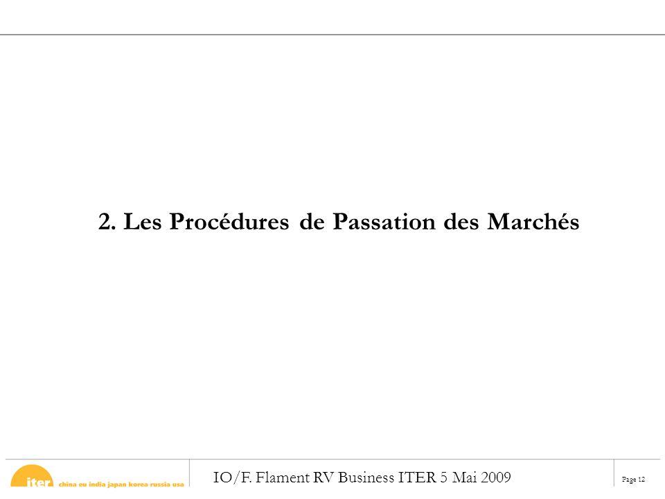 Page 12 IO/F. Flament RV Business ITER 5 Mai 2009 2. Les Procédures de Passation des Marchés