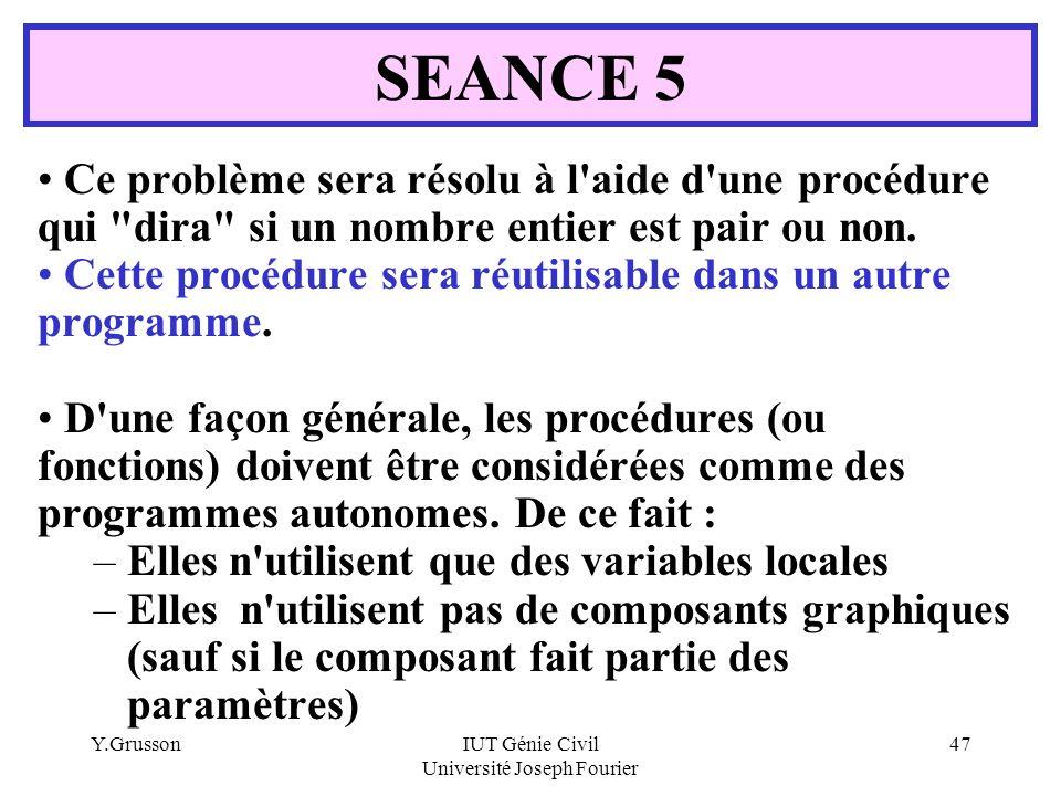 Y.GrussonIUT Génie Civil Université Joseph Fourier 47 Ce problème sera résolu à l'aide d'une procédure qui
