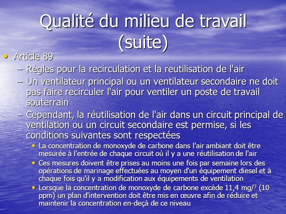 Qualité du milieu de travail (suite) Article 89 Article 89 –Règles pour la recirculation et la reutilisation de l'air –Un ventilateur principal ou un