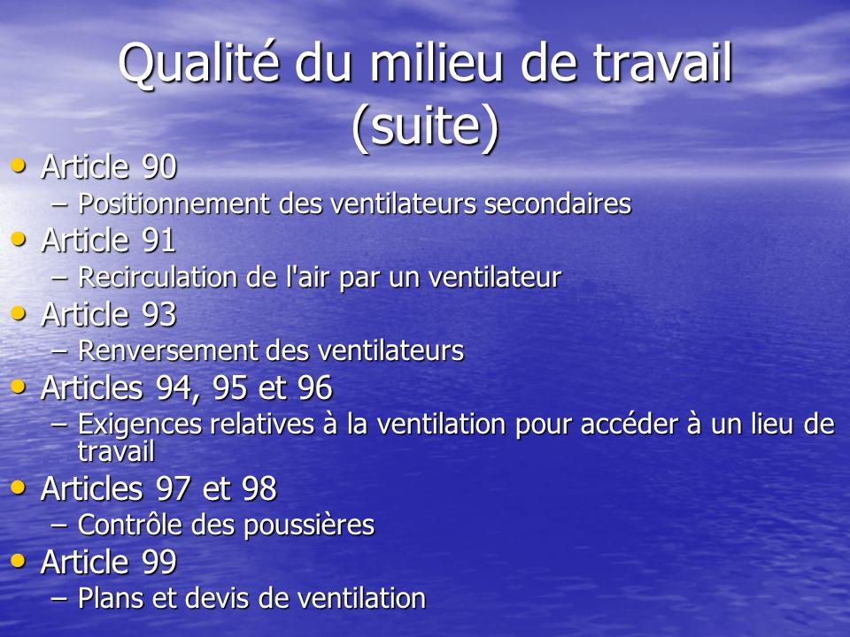 Qualité du milieu de travail (suite) Article 90 Article 90 –Positionnement des ventilateurs secondaires Article 91 Article 91 –Recirculation de l'air