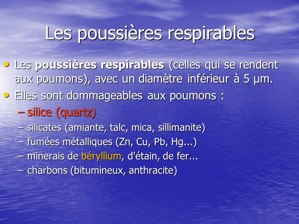 Les poussières respirables Les poussières respirables (celles qui se rendent aux poumons), avec un diamètre inférieur à 5 μm. Les poussières respirabl