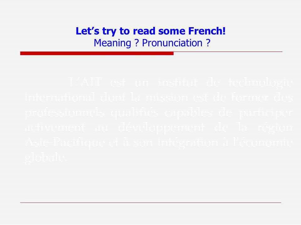 5 basic sounds Englishexample A [a] apple CanadaCanada E [e] the menu I = Y [i] physics Italie O [o] opera motomoto U [u] Lips as a kiss culture