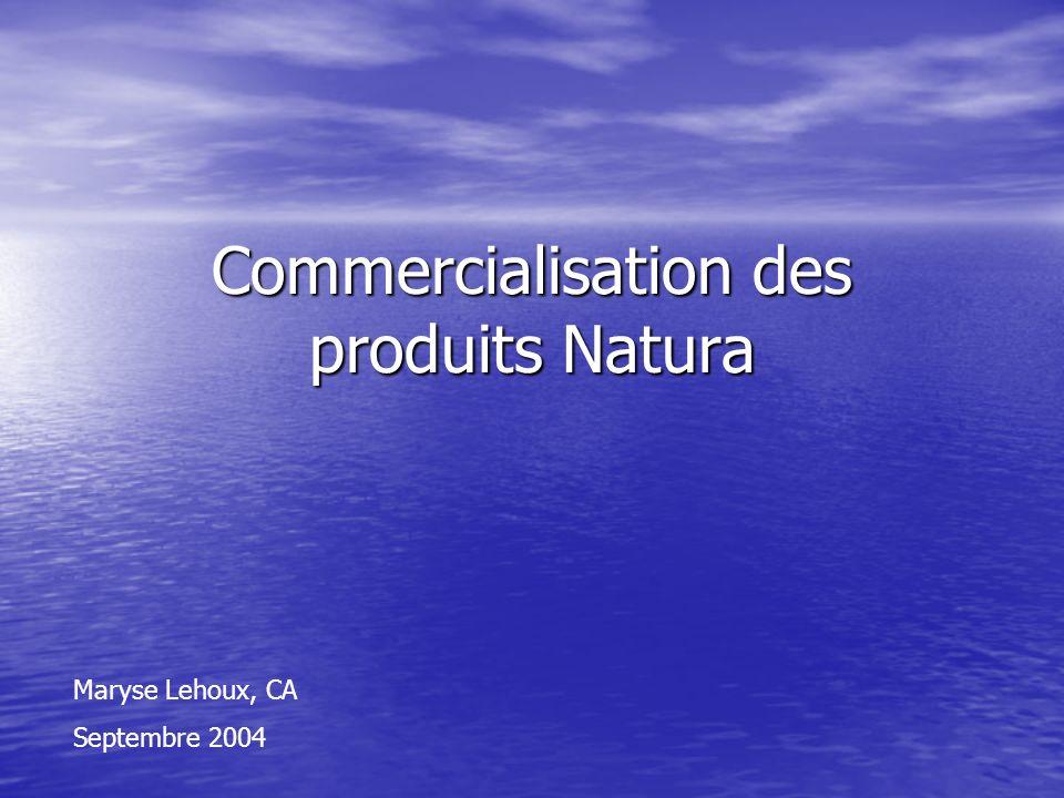 Commercialisation des produits Natura Maryse Lehoux, CA Septembre 2004