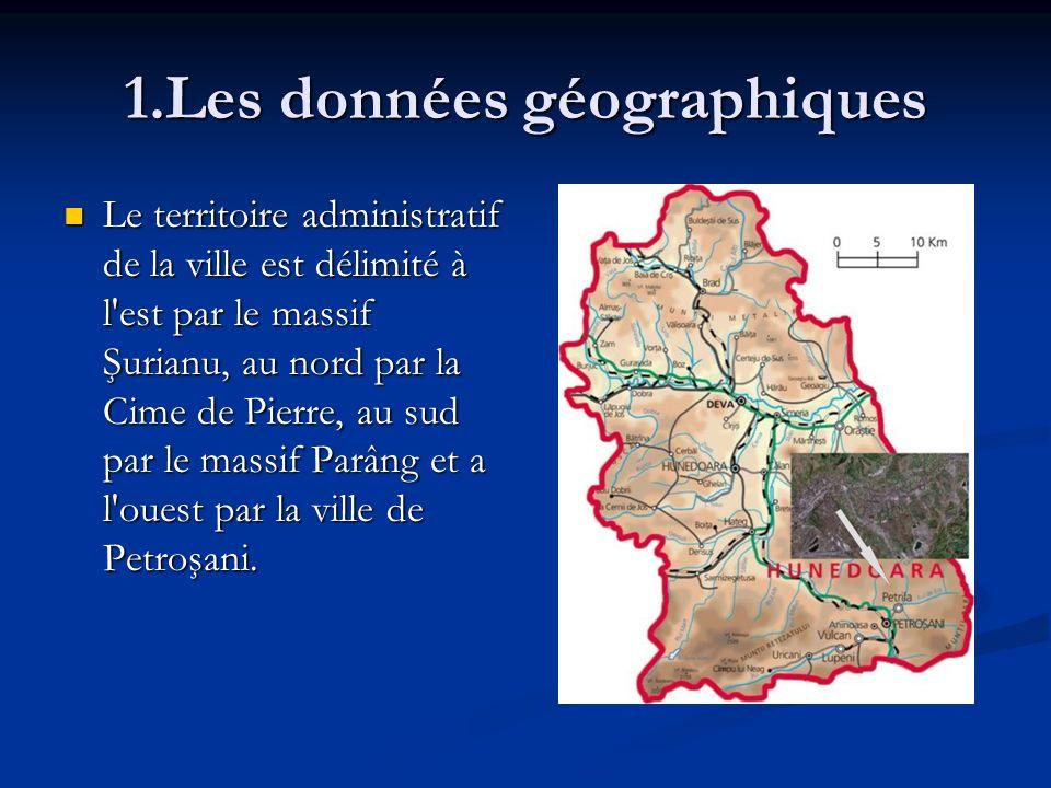 1.Les données géographiques Le territoire administratif de la ville est délimité à l'est par le massif Şurianu, au nord par la Cime de Pierre, au sud