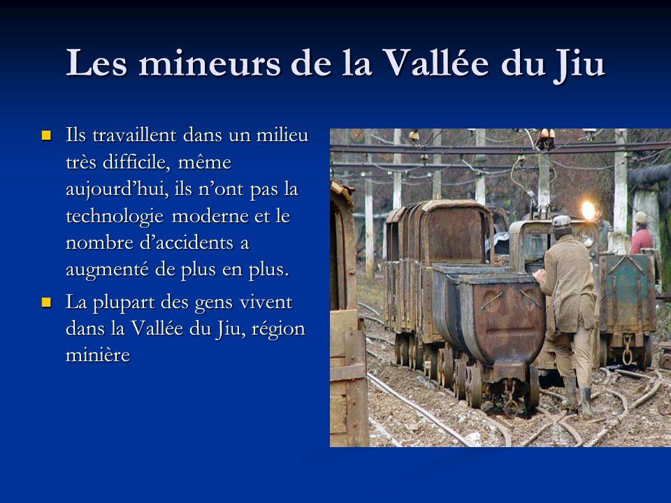 Les mineurs de la Vallée du Jiu Ils travaillent dans un milieu très difficile, même aujourdhui, ils nont pas la technologie moderne et le nombre dacci