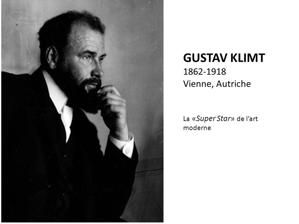 GUSTAV KLIMT 1862-1918 Vienne, Autriche La «Super Star» de lart moderne