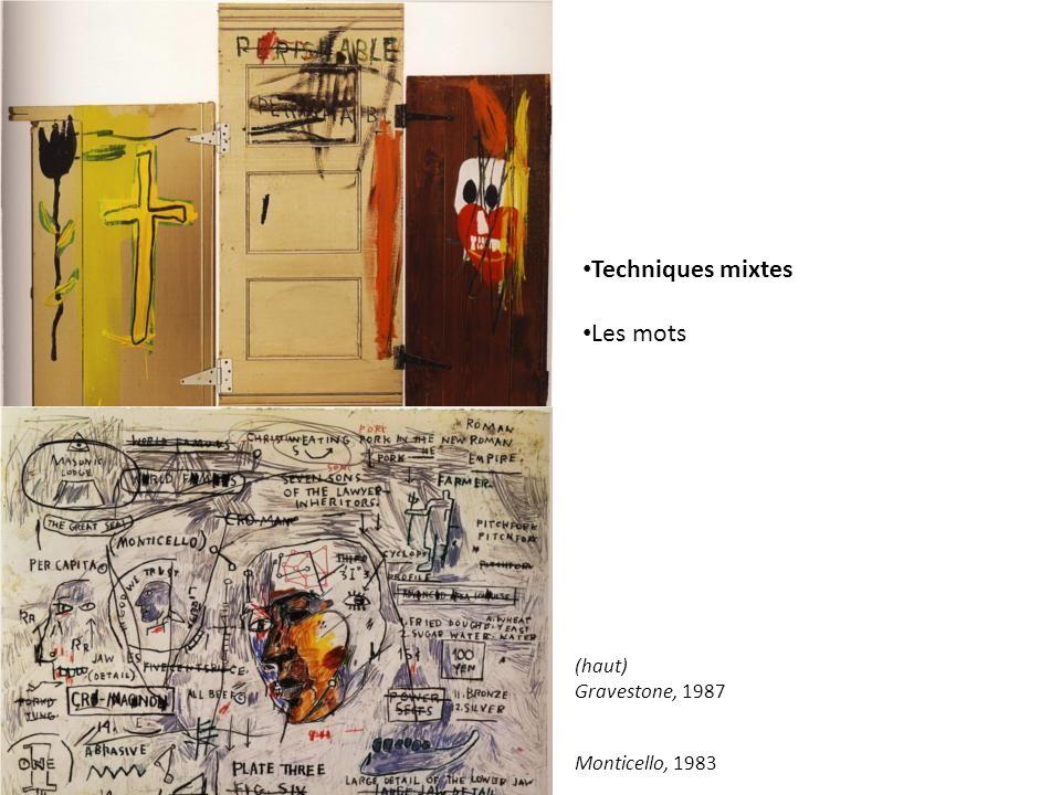 Techniques mixtes Les mots Monticello, 1983 (haut) Gravestone, 1987