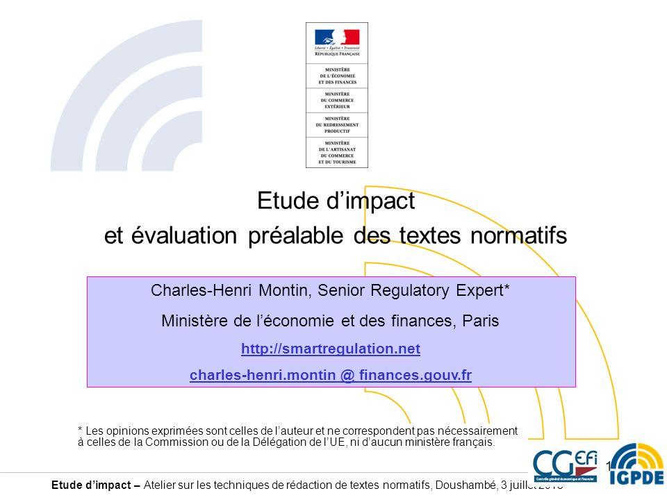 Etude dimpact – Atelier sur les techniques de rédaction de textes normatifs, Doushambé, 3 juillet 2013 Etude dimpact et évaluation préalable des texte