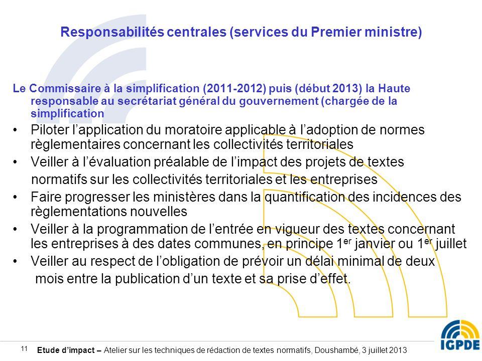 Etude dimpact – Atelier sur les techniques de rédaction de textes normatifs, Doushambé, 3 juillet 2013 11 Responsabilités centrales (services du Premi