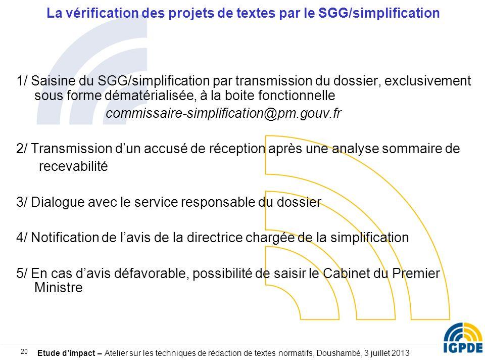 Etude dimpact – Atelier sur les techniques de rédaction de textes normatifs, Doushambé, 3 juillet 2013 20 La vérification des projets de textes par le