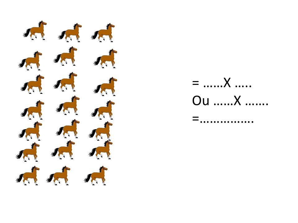 = ……X ….. Ou ……X ……. =…………….