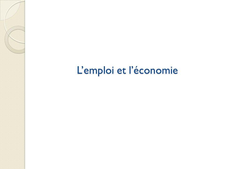 Lemploi et léconomie Lemploi et léconomie