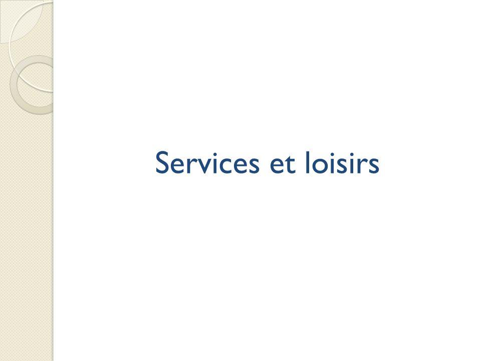 Services et loisirs