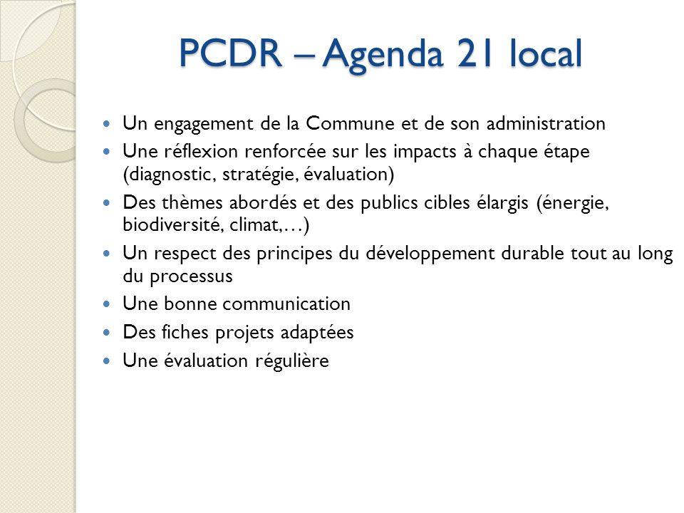 PCDR – Agenda 21 local Un engagement de la Commune et de son administration Une réflexion renforcée sur les impacts à chaque étape (diagnostic, straté