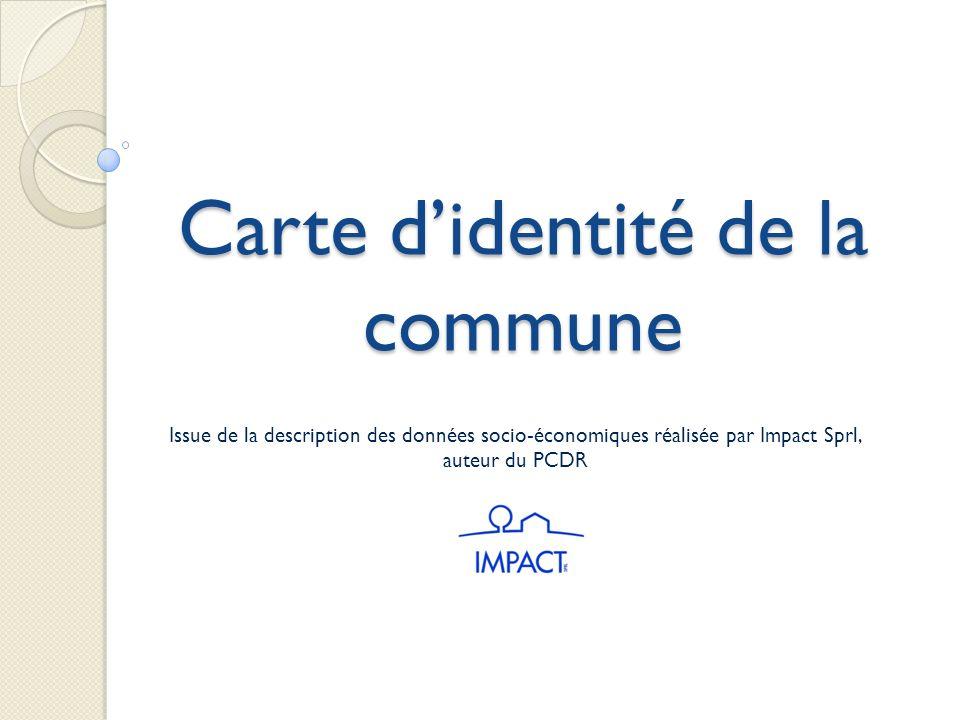 Carte didentité de la commune Issue de la description des données socio-économiques réalisée par Impact Sprl, auteur du PCDR