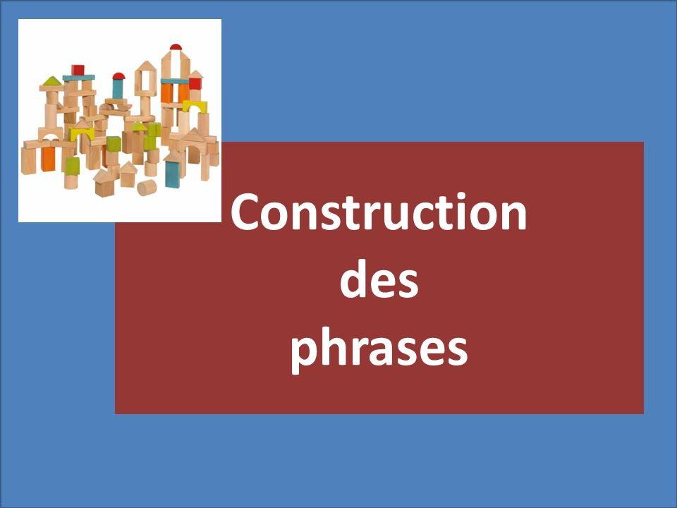 Construction des phrases
