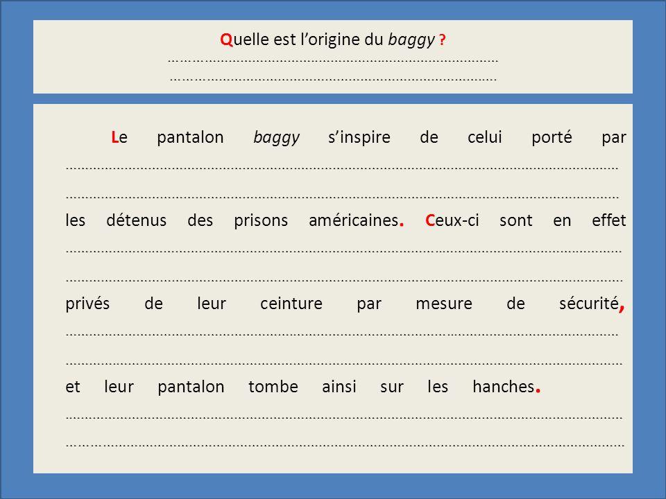 Forme passive SE + verbe Le baggy sinspire de = was inspired by les détenus n.