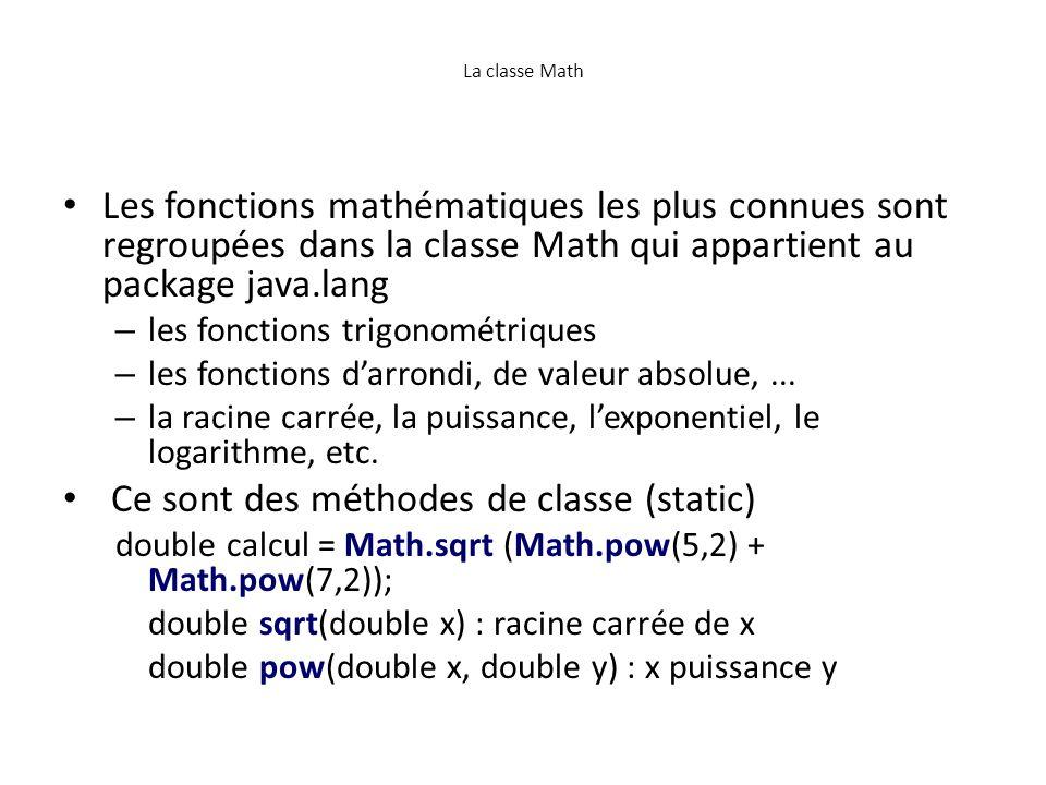 La classe Math Les fonctions mathématiques les plus connues sont regroupées dans la classe Math qui appartient au package java.lang – les fonctions tr