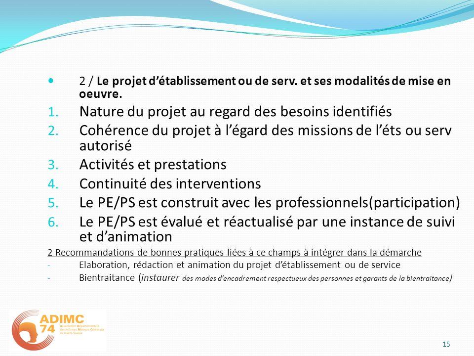 2 / Le projet détablissement ou de serv. et ses modalités de mise en oeuvre. 1. Nature du projet au regard des besoins identifiés 2. Cohérence du proj