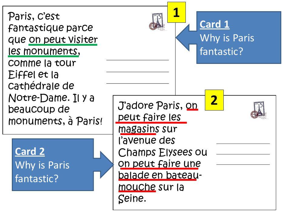 Paris, cest fantastique parce que on peut visiter les monuments, comme la tour Eiffel et la cathédrale de Notre-Dame.
