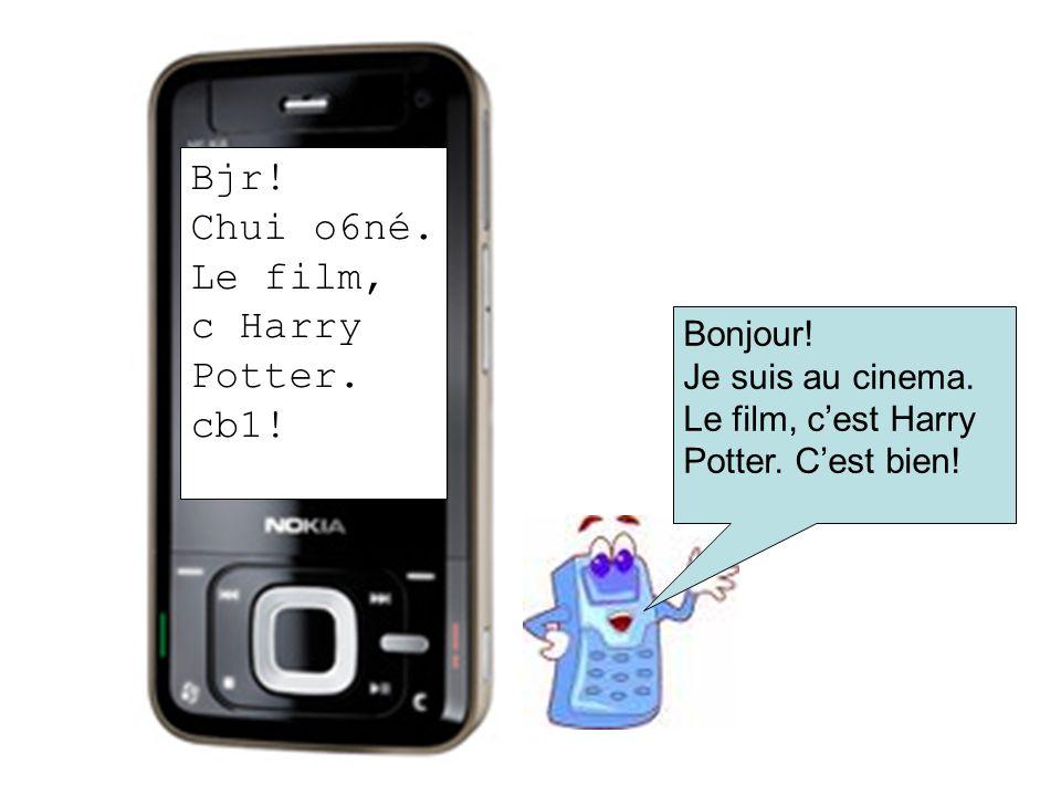 Bjr.Chui o6né. Le film, c Harry Potter. cb1. Bonjour.