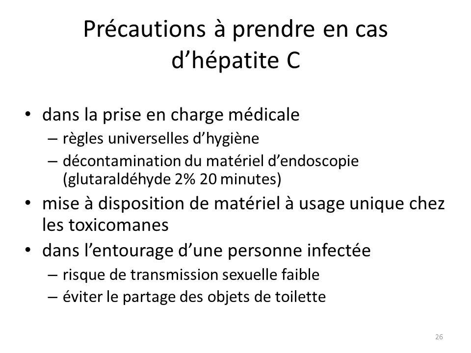 26 Précautions à prendre en cas dhépatite C dans la prise en charge médicale – règles universelles dhygiène – décontamination du matériel dendoscopie