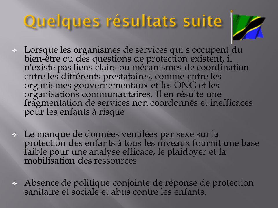 Lorsque les organismes de services qui s occupent du bien-être ou des questions de protection existent, il n existe pas liens clairs ou mécanismes de coordination entre les différents prestataires, comme entre les organismes gouvernementaux et les ONG et les organisations communautaires.