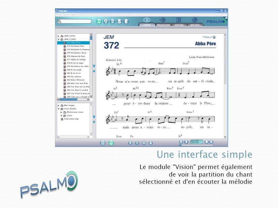 Le module Vision permet également de voir la partition du chant sélectionné et d en écouter la mélodie