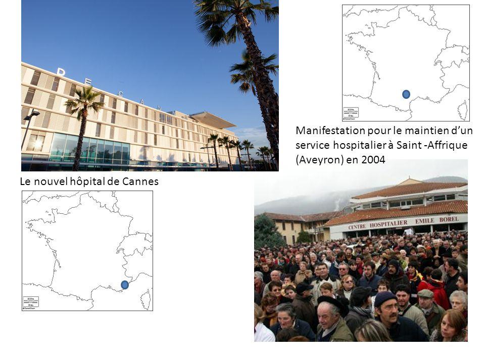 Le nouvel hôpital de Cannes Manifestation pour le maintien dun service hospitalier à Saint -Affrique (Aveyron) en 2004